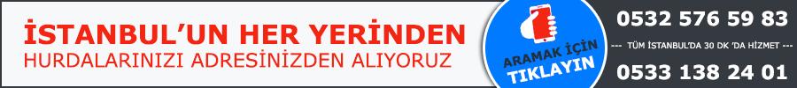 İstanbul Hurdacı Telefonları Hemen Ara!